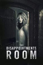 The Disappointments Room (2016) di IMOV13 - NONTON MOVIE ONLINE DI BIOSKOP KEREN INDOXXI GANOOL DUNIA21 BOS21